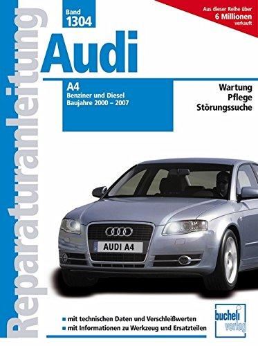 9783716821220: Audi A4 - Baujahre 2000-2007 Benziner/Diesel: Baujahre 2000-2007