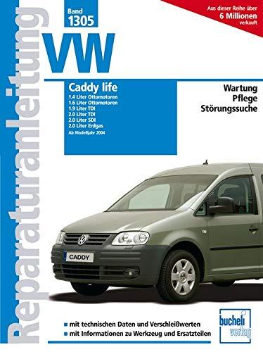 9783716821237: VW Caddy life, ab Modelljahr 2004: 1.4/1.6-Liter Ottomotor, 1.9/2.0 Liter TDI, 2.0 Liter SDI, 2.0 Liter Erdgas