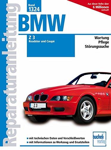 9783716821435: BMW Z3 Roadster und Coupé ab Modelljahr 1998: 1.9 Liter M43, 2.2 Liter M54, 2.8 Liter M52, 3.0 Liter M54