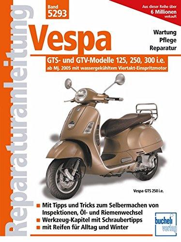 9783716821503: Vespa GTS 125/250/300 - ab Modelljahr 2005: Viertakter der neuen Generation, ab Modelljahr 2005