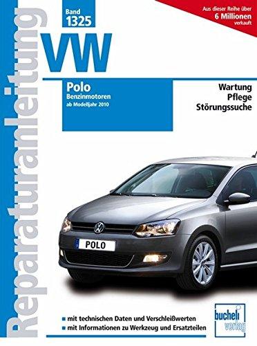 9783716821541: VW Polo ab Modelljahr 2011. Benzinmotoren: 1.2 Liter 44/51 kW, 3 Zyl. 12V MPI; 1.2 Liter 77 kW, 4 Zyl., 16 VV TSI; 1.4 Liter, 63 kW, 4 Zyl., 16 V MPI