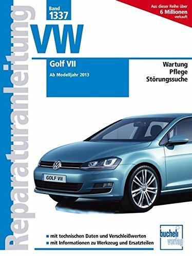 9783716822005: VW Golf VII: Ab Modelljahr 2013/Wartung/Pflege/Stötungssuche