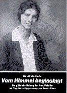 9783717105053: Vom Himmel beglaubigt: Die plötzliche Heilung der Anna Melchior am Tag der Heiligsprechung von Bruder Klaus