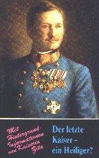 9783717105077: Der letzte Kaiser - ein Heiliger?: Kaiser Karl von Österreich