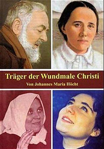 9783717105961: Träger der Wundmale Christi: Eine Geschichte der Stigmatisierten
