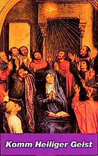 Komm Heiliger Geist: Lehre der Kirche und: Rudolf Graber