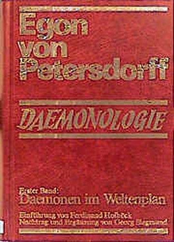 9783717108160: Daemonologie: Bd. 1: Daemonen im Weltenplan. Bd. 2: Daemonen am Werk