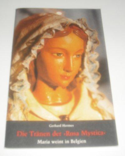 """Die Tränen der """"Rosa Mystica"""": Maria weint"""