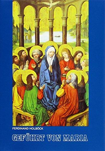 9783717108924: Gefuhrt von Maria: Marianische Heilige aus allen Jahrhunderten der Kirchengeschichte (German Edition)