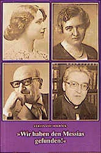 9783717109013: Wir haben den Messias gefunden!: Die selige Edith Stein und andere jüdische Konvertiten vor und nach ihr