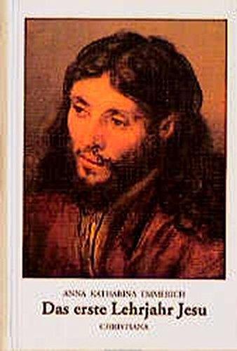 9783717109631: Das erste Lehrjahr Jesu (Gesammelte Werke in sechs Banden / Anna Katharina Emmerich) (German Edition)
