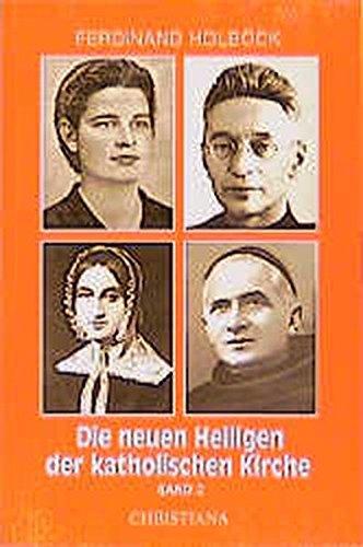 Die neuen Heiligen der katholischen Kirche, Bd.3, Von Papst Johannes Paul II. in den Jahren 1988 ...