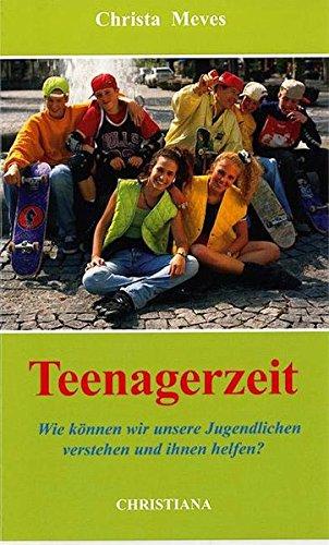 9783717111399: Teenagerzeit: Wie können wir unsere Jugendlichen verstehen und ihnen helfen?