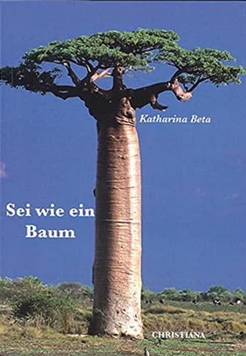 9783717111719: Sei wie ein Baum