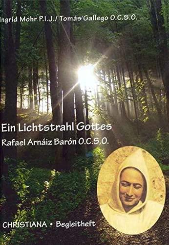 9783717111849: Ein Lichtstrahl Gottes: Bruder Rafael Arnaiz Baron