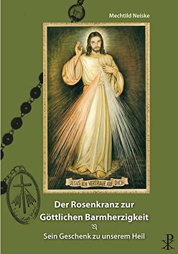 9783717112532: Der Rosenkranz zur göttlichen Barmherzigkeit: Sein Geschenk zu unserem Heil