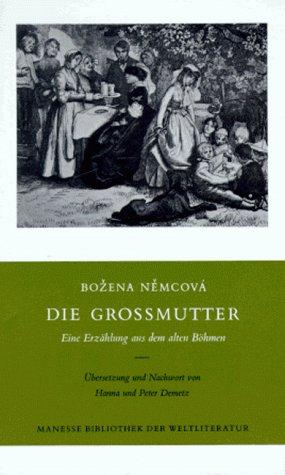 Die Grossmutter: Erzählung Aus D. Alten Böhmen: Nemcova, Bozena