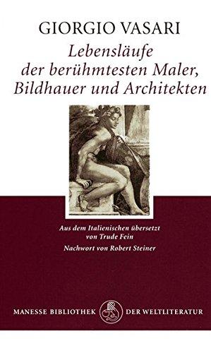 Lebensläufe der berühmtesten Maler, Bildhauer und Architekten. (3717514881) by Giorgio Vasari; Willi Rotzler; Emma Deer