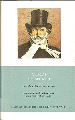 9783717515661: Verdi aus der Nähe. Ein Lebensbild in Dokumenten