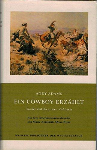 9783717516040: Ein Cowboy erzählt. Aus der Zeit der grossen Viehtrecks