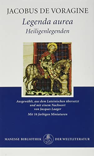 Legenda aurea / Heiligenlegenden. (Auswahl, Übersetzung aus: Jacobus, de Voragine