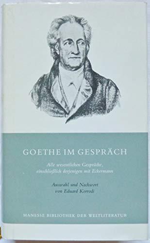 9783717517047: Goethe im Gespräch by Goethe, Johann Wolfgang von; Korrodi, Eduard [Edizione Tedesca]