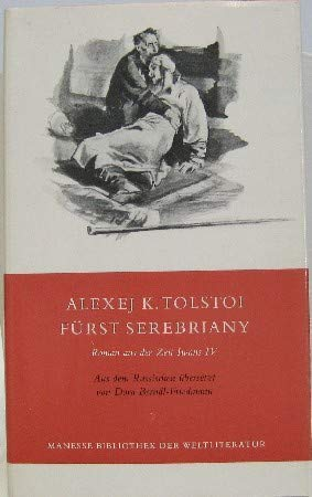Fürst Serebriany. Roman aus der Zeit Iwans: Tolstoi, Alexej