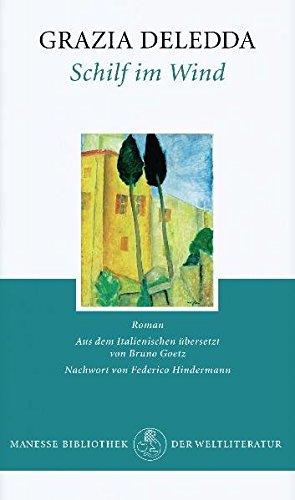 Schilf im Wind: Roman: Deledda, Grazia: