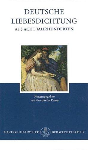 Deutsche Liebesdichtung aus acht Jahrhunderten.: Friedhelm Kemp