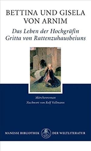 Das Leben der Hochgräfin Gritta von Rattenzuhausbeiuns: Märchenroman