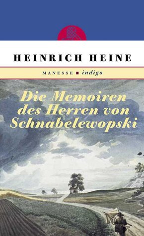 Die Memoiren des Herren von Schnabelewopski. (Reihe: Heine, Heinrich