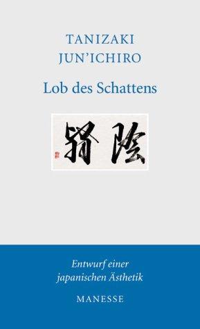9783717540397: Lob des Schattens. Entwurf einer japanischen Ästhetik.