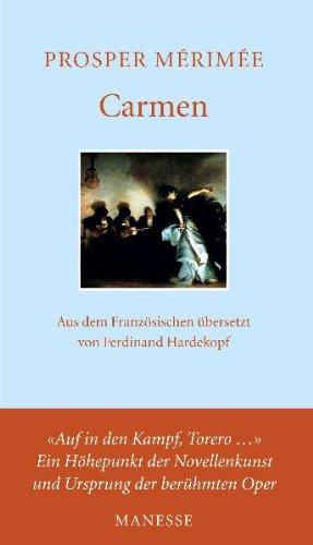 """9783717540458: Carmen: """"Auf in den Kampf, Torero"""" Ein Höhepunkt der Novellenkunst und Ursprung der berühmten Oper"""