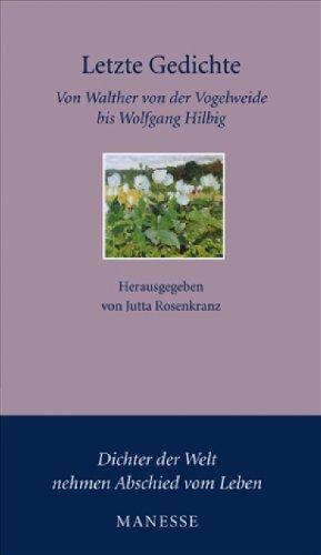 9783717540656: Letzte Gedichte: Von Walther von der Vogelweide bis Wolfgang Hilbig