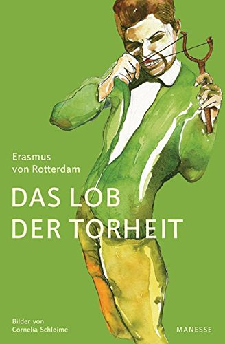 9783717540847: Das Lob der Torheit: Illustrierte Prachtausgabe im gestalteten Schuber - Bilder von Cornelia Schleime