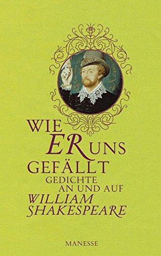 9783717540861: Wie er uns gef�llt: Gedichte an und auf William Shakespeare