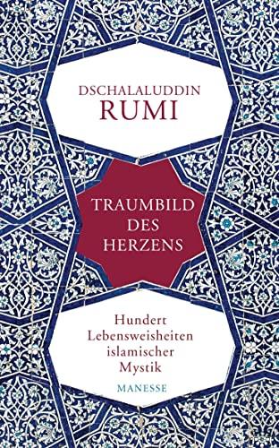 9783717540908: Traumbild des Herzens: Hundert Lebensweisheiten islamischer Mystik