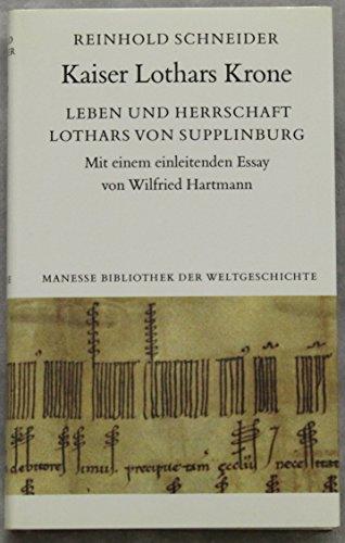 9783717580843: Kaiser Lothars Krone. Leben und Herrschaft Lothars von Supplinburg