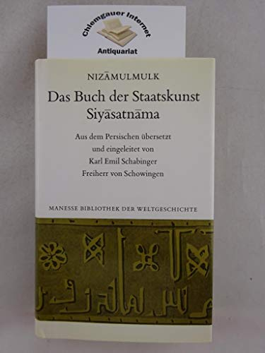 9783717580980: Das Buch der Staatskunst: Siyasatnama : Gedanken und Geschichten (Manese Bibliothek der Welgeschichte)