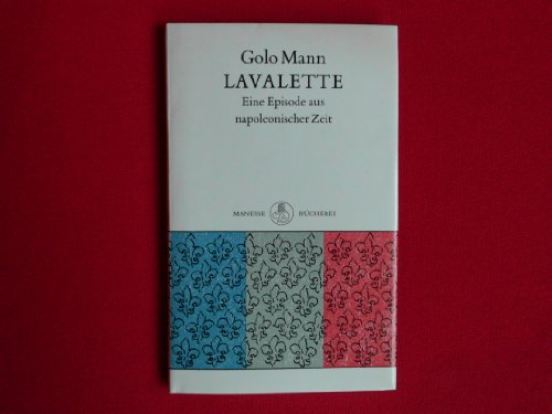 9783717581123: Lavalette: Eine Episode aus napoleonischer Zeit (Manesse Bücherei) (German Edition)