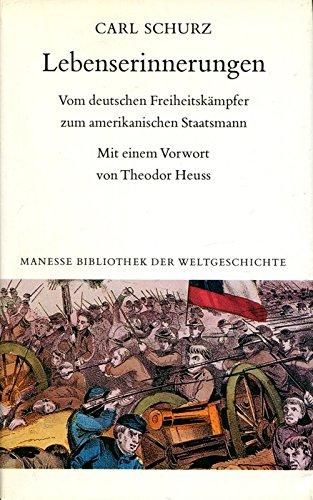 Lebenserinnerungen. 1858 -1919. Vom Freiheitskämpfer zum amerikanischen Staatsmann. - Schurz, Carl