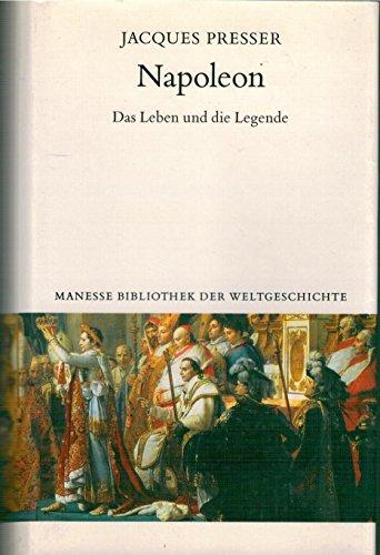 Napoleon. Das Leben und die Legende - Presser, Jacques