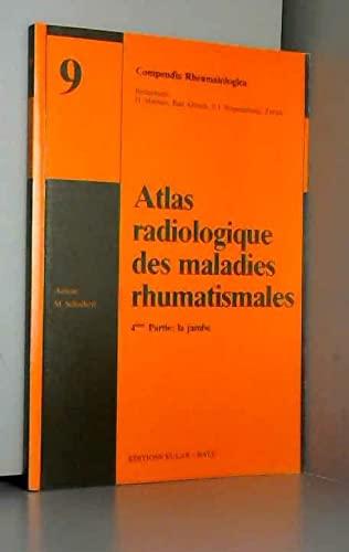 9783717701538: COMPENDIA RHEUMATOLOGICA -Atlas radiologique des maladies rhumatismales n° 9 -4e partie: la jambe