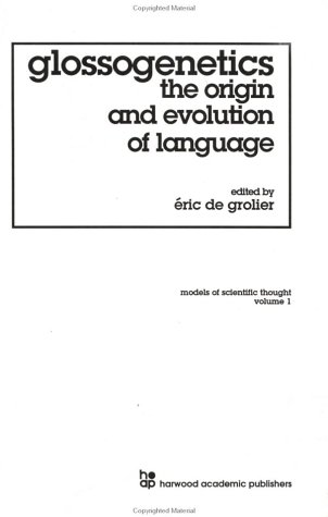 9783718601585: Glossogenetics: The Origin and Evolution of Language (Models of Scientific Thought, Voume 1)
