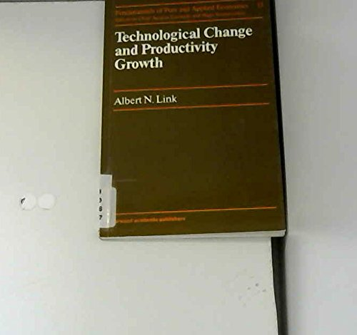 Technological Change and Productivity Growth (Fundamentals of Pure and Applied Economics, 13, ...