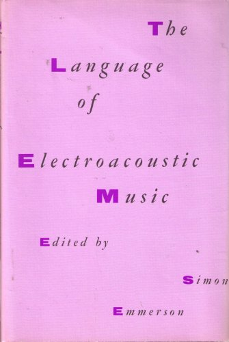 9783718603640: Language of Electroacoustic Music