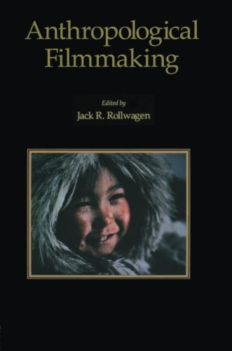 Anthropological Filmmaking: Anthropological Perspectives on the Production