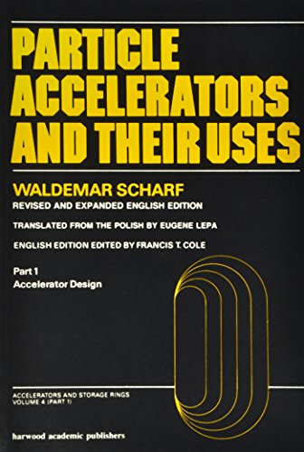 9783718605354: Particle Accelerators and Their Uses, Third Edition (Particle Accelerators & Their Uses)