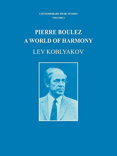 9783718605538: Pierre Boulez: A World of Harmony (Contemporary Music Studies)