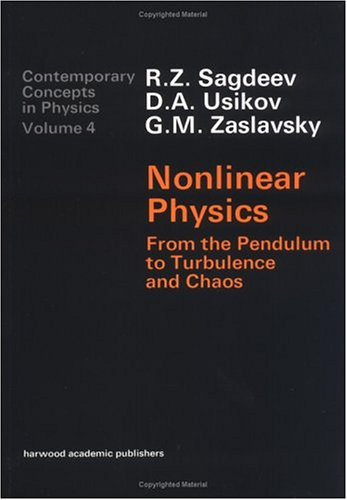 Nonlinear Physics: From the Pendulum to Turbulence and Chaos (Contemporary Concepts in Physics, ...